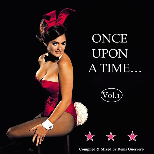 Once upon a time ... Vol.1 • compiled & mixed by Denis Guerrero • free download