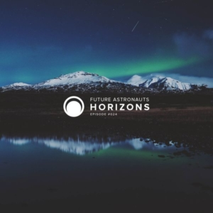 Future Astronauts Horizons Podcast Episode #024 // free download
