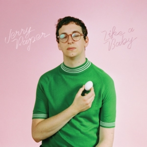 Jerry Paper -Like A Baby • full Album stream + 2 Videos