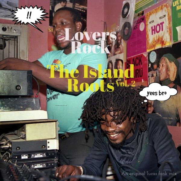 Das Sonntags-Mixtape: Lovers Rock - The Island Roots Vol. 2