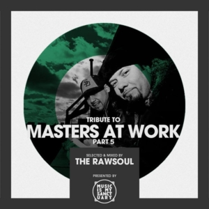 Tribute to Masters At Work (Pt. 5) – Mixed & Selected by The RawSoul | free download