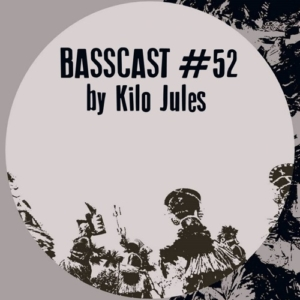 BASSCAST #52by Kilo Jules // free download