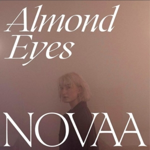 Videopremiere: Novaa - Almond Eyes (+ Lyrics)