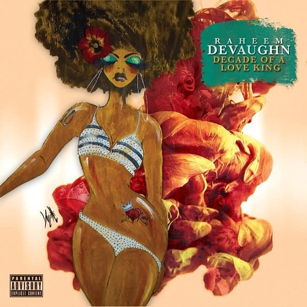 Raheem DeVaughn - Decade of a Love King • full Album stream