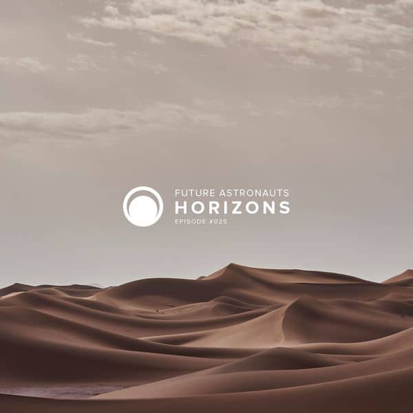 Future Astronauts Horizons Podcast Episode #025 // free download