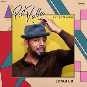 Happy Releaseday: PAT KALLA & LE SUPER MOJO - Jongler • Video + full Album stream