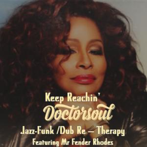 Chaka Khan - Keep Reachin' • DoctorSoul Jazz-Funk /Dub Re – Therapy • free mixtape
