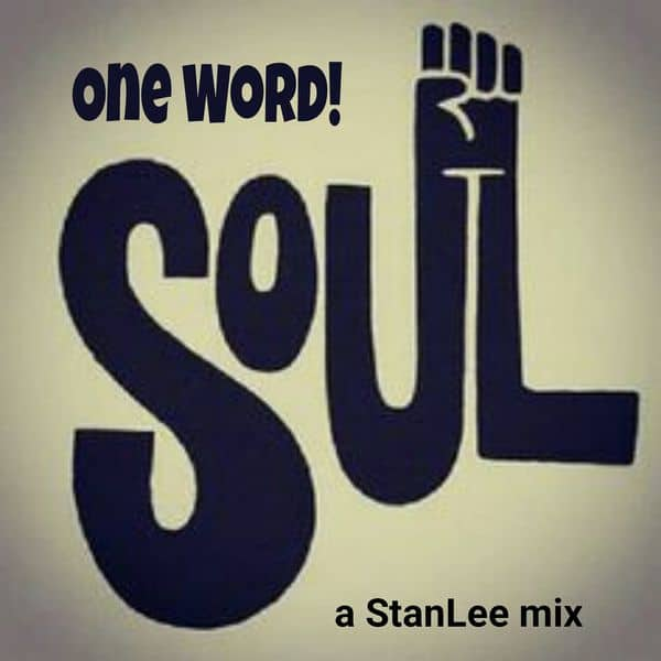 One Word! SOUL - a StanLee Mix