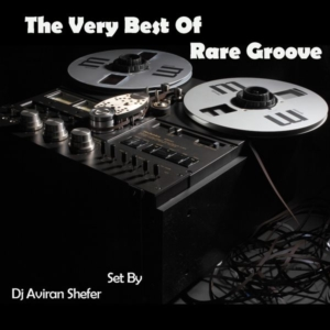 The Very Best of Rare Groove Pt 01 by Aviran Shefer
