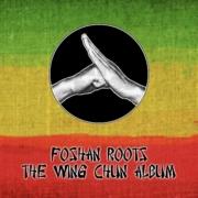 Foshan Roots - The Wing Chu Album - full Album stream