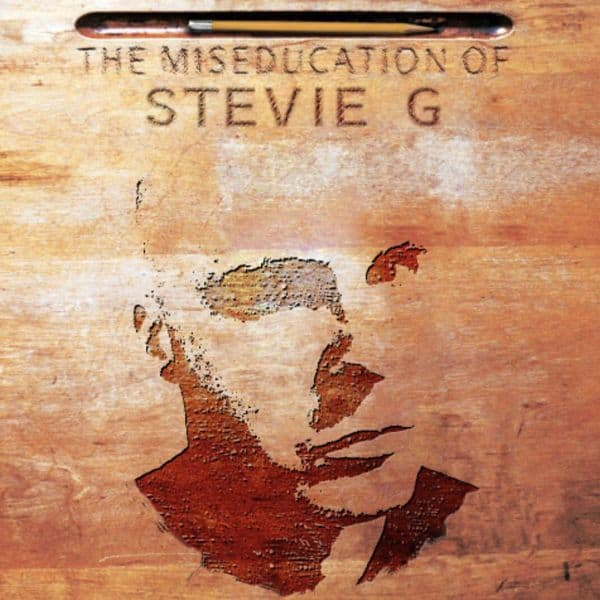 The miseducation of Stevie G - a homage to Lauryn Hill