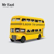 Happy Releaseday: MR EAZI – LIFE IS EAZI, VOL. 2 – LAGOS TO LONDON • 5 Videos + full Album stream