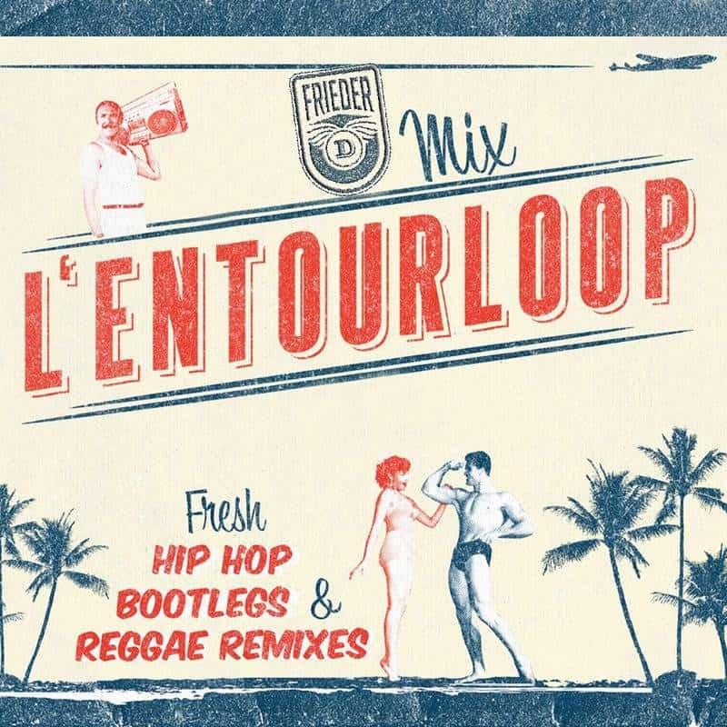L'Entourloop Mix • fresh HipHop, Bootlegs & Reggae Remixes • free download