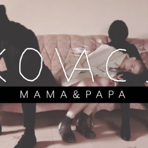 Kovacs - Mama & Papa (official Music Video)