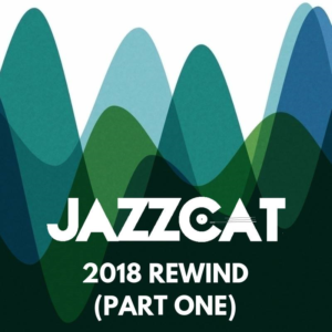 JAZZCAT - 2018 Rewind (Part one) [Mixtape]