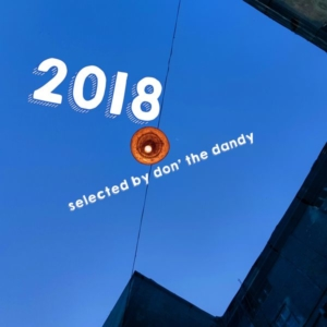 2018 - selected by Don' the Dandy (Mixtape)
