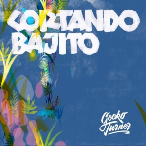 "Gecko Turner - Cortando Bajito (Video) + full album stream ""Soniquete: The Sensational Sound of Gecko Turner"""