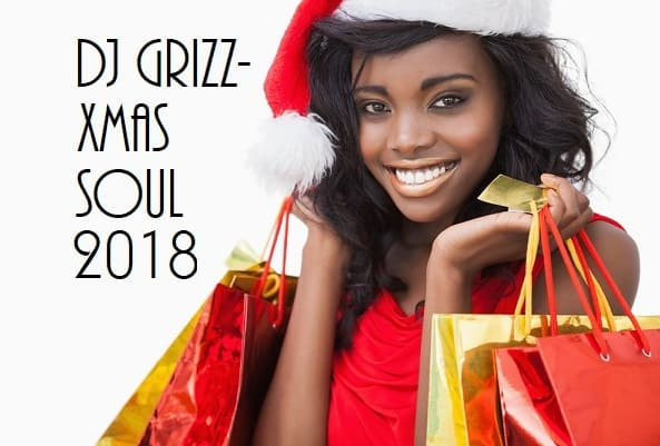DJ Grizz - Xmas Soul 2018 Mix
