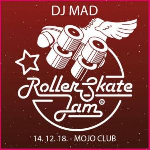 DJ MAD - RollerSkateJam 14.12.2018 MojoClub - FREE Promo Mix