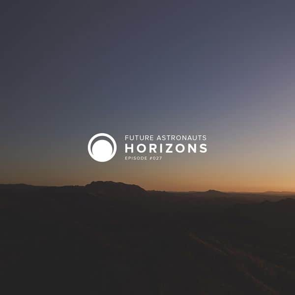 Future Astronauts Horizons Podcast Episode #027 // free download