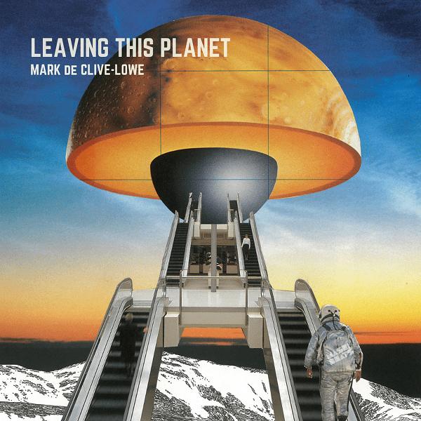 Mark de Clive-Lowe - Leaving this Planet (2.0) • full album stream