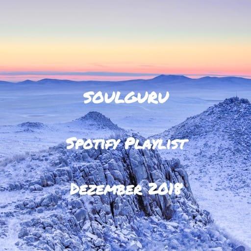 Die aktuelle SOULGURU Spotify Playlist mit den besten Songs aus den Blogposts vom Dezember 2018!