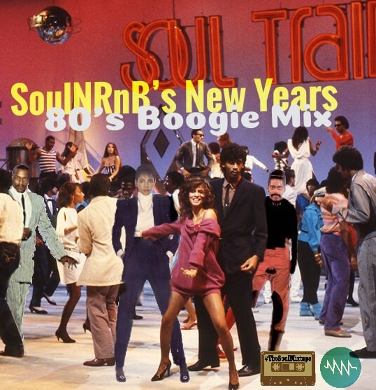 SoulNRnB's New Years 80's Boogie Mix