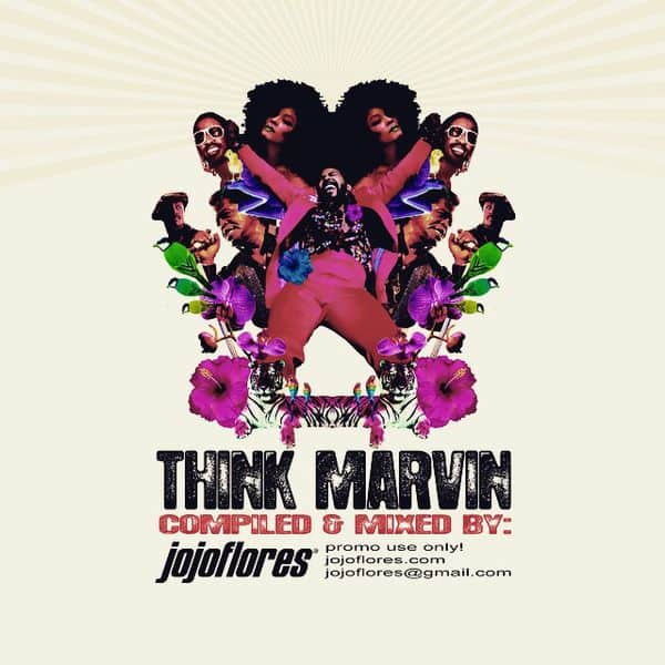 Das Sonntags-Mixtape: THINK MARVIN GAYE compiled and mixed by jojoflores