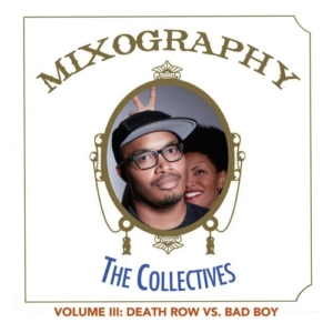 Mixography: The Collectives Death Row vs. Bad Boy [Mini-Mix]