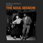 Pedro Pacheco presents THE SOUL SESSION • A collection of Soul tracks on their original recordings • free download
