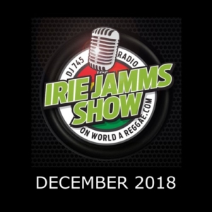 Irie Jamms Show December 2018• free podcast