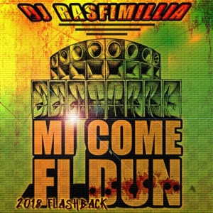 DJ Rasfimillia - Mi Come Fi Dun [2018 Flashback]• free mixtape