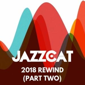 JAZZCAT - 2018 Rewind (Part two) [Mixtape]
