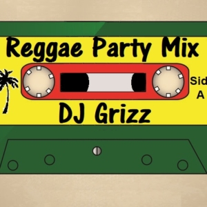 DJ Grizz - Reggae Party Mix