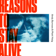 Andy Burrows and Matt Haig - Reasons To Stay Alive • Album-Stream