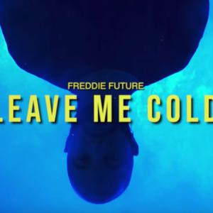 Freddie Future - Leave Me Cold (Lyric-Video)