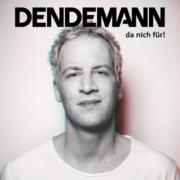 Happy Releaseday: DENDEMANN #danichfür • Videointerview + 3 Videos + Album-Stream + Tourdaten