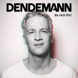 Happy Releaseday: DENDEMANN #danichfür • Videointerview + 3 Videos + Album-Stream + Tourdaten