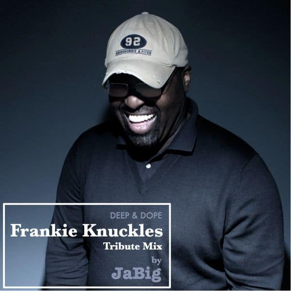 "Frankie Knuckles ""The Godfather of House Music"" Tribute Mix by JaBig"