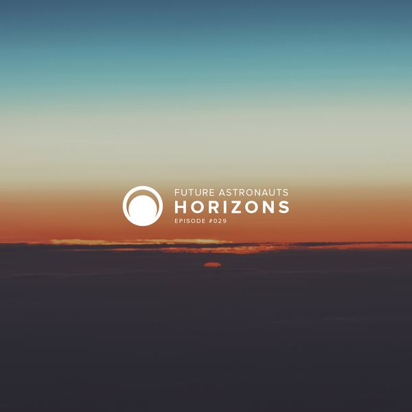 Future Astronauts Horizons Podcast Episode #029 // free download