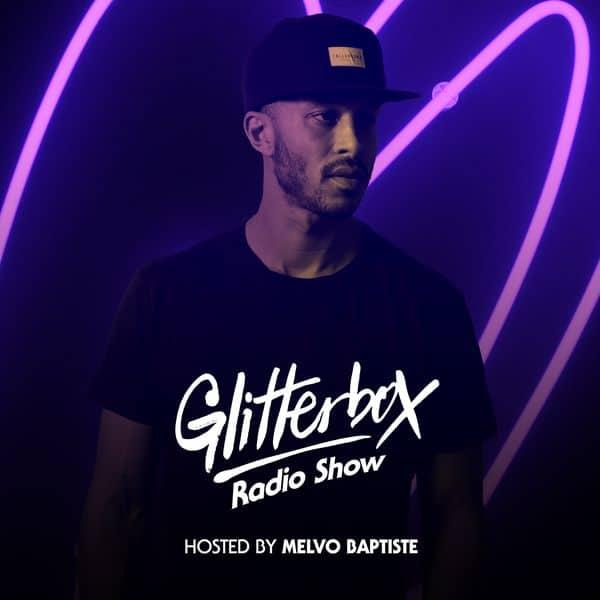 Glitterbox Radio Show 093: Melvo Baptiste
