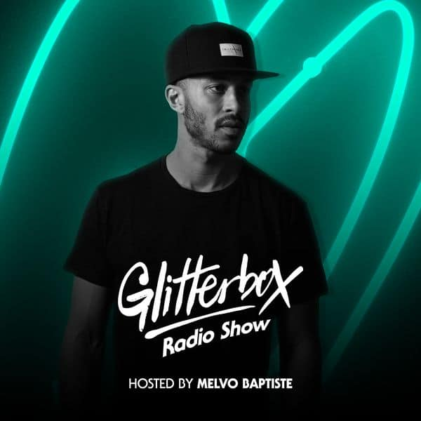 Glitterbox Radio Show 094: Melvo Baptiste