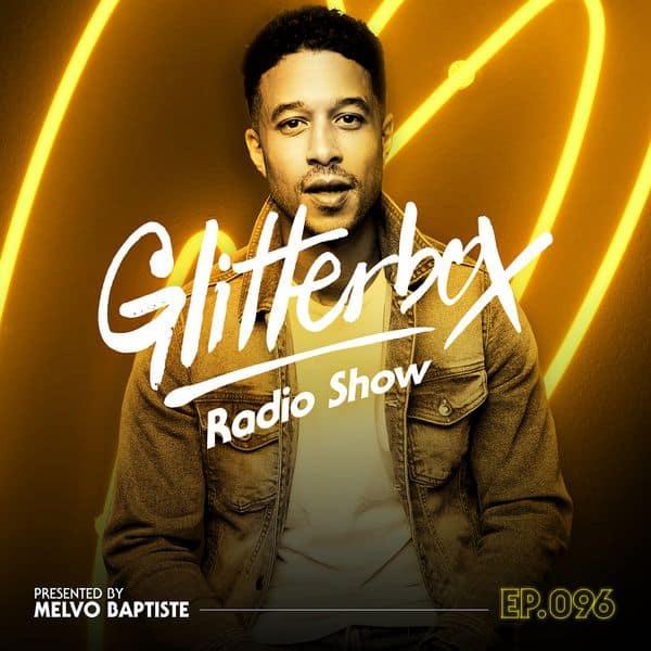 Glitterbox Radio Show 096: Melvo Baptiste