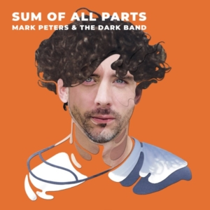 Videopremiere: MARK PETERS AND THE DARK BAND - The Sum Of All Parts // + Tourdaten