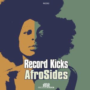 Record Kicks Afro Sides COMPILATION (FULL STREAM)