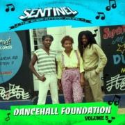 Sentinel Sound pres. Dancehall Foundation Vol 5 // free download