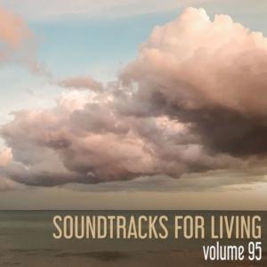 Soundtracks for Living - Volume 95(Mixtape)