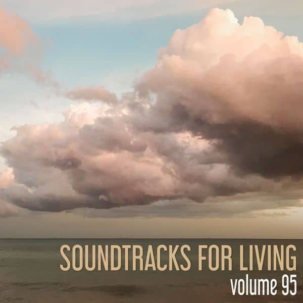 Soundtracks for Living - Volume 95 (Mixtape)