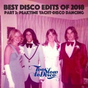 BEST EDITS OF 2018 (PART 3: Peaktime Yacht-Disco Bangers) [FREE 3h MIXTAPE]