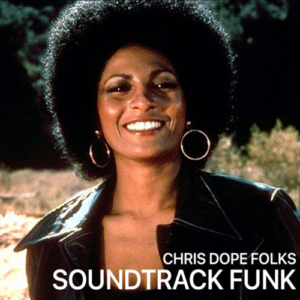 Chris Dope Folks • Soundtrack Funk MIX